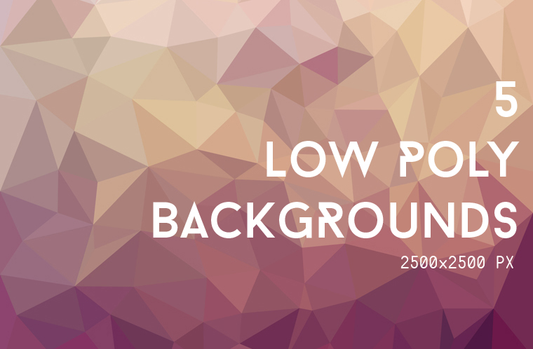 5 LOW-POLY BACKGROUNDS